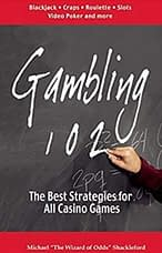 GAMBLING 102 THE BEST STRATEGIES