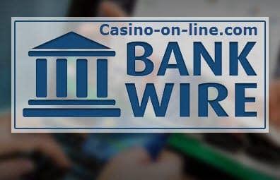 Bank Wire Online Casino
